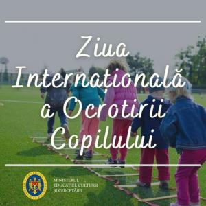 Mesajul ministrului Educației, Culturii și Cercetării Lilia Pogolșa cu ocazia Zilei Internaționale a Ocrotirii Copilului
